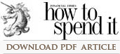 Download our How to Spend It article, featured in the Financial Times.